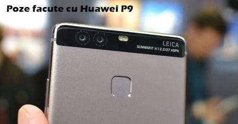 Poze facute cu Huawei P9 (camera fotoLeica)